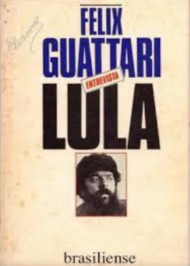 entrevista-lula Felix Guattari entrevista Lula (1982) Livros Entrevista